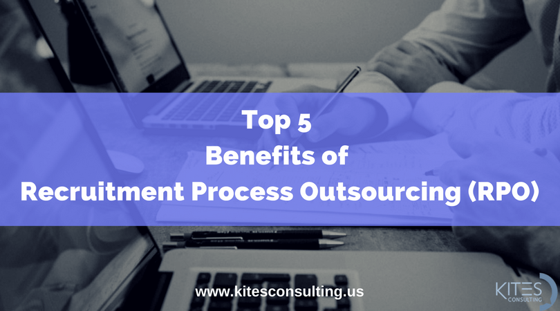 Top 5 Benefits of Recruitment Process Outsourcing RPO