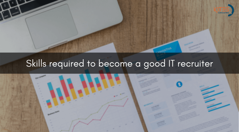 Skills required to become a good IT recruiter